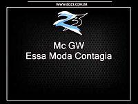Mc GW - Essa Moda Contagia [LANÇAMENTO 2013].mp3
