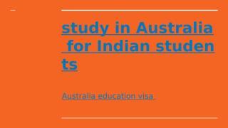Study Abroad in Australia ,Australia Study Visa ,MBA Admission in Australia.pptx
