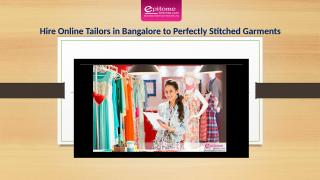 Hire Online Tailors in Bangalore to Perfectly Stitched Garments.pptx