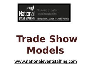 Trade Show Models - www.nationaleventstaffing.com (1).pptx