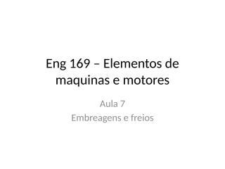 Eng 169 – Elementos de maquinas e motores.pptx