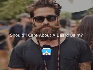 Beard Balm-Uses and advantages of a Beard Balm.pptx