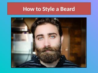 How to Style a Beard.pptx